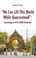 "Cover, ""We Can Lift This World While Quarantined"": Scientology and the 2020 Pandemic"